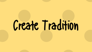 Create Tradition